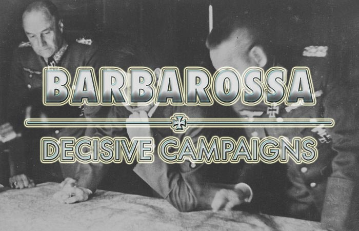 Barbarossa: Decisive Campaigns